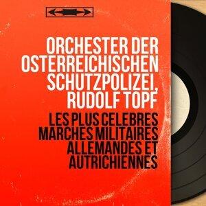Orchester der österreichischen Schutzpolizei, Rudolf Topf 歌手頭像
