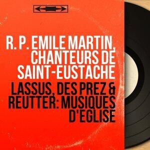 R. P. Emile Martin, Chanteurs de Saint-Eustache 歌手頭像