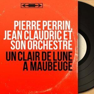 Pierre Perrin, Jean Claudric et son orchestre 歌手頭像