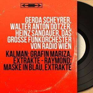 Gerda Scheyrer, Walter Anton Dotzer, Heinz Sandauer, Das grosse Funkorchester von Radio Wien 歌手頭像