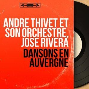 André Thivet et son orchestre, José Rivera 歌手頭像