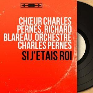 Chœur Charles Pernès, Richard Blareau, Orchestre Charles Pernès 歌手頭像