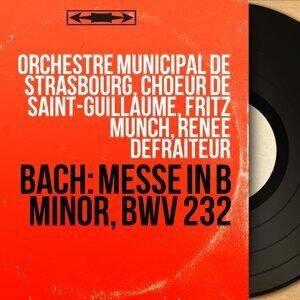 Orchestre municipal de Strasbourg, Choeur de Saint-Guillaume, Fritz Münch, Renée Defraiteur 歌手頭像