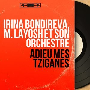 Irina Bondireva, M. Layosh et son orchestre 歌手頭像