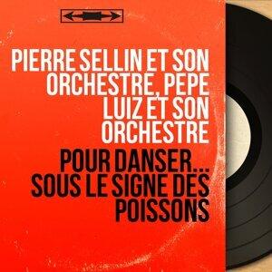 Pierre Sellin et son orchestre, Pepe Luiz et son orchestre 歌手頭像