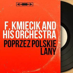 F. Kmiecik and His Orchestra 歌手頭像