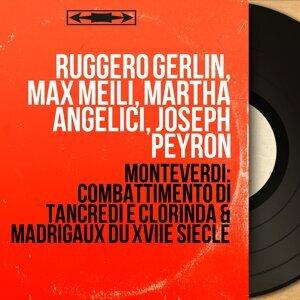 Ruggero Gerlin, Max Meili, Martha Angelici, Joseph Peyron 歌手頭像