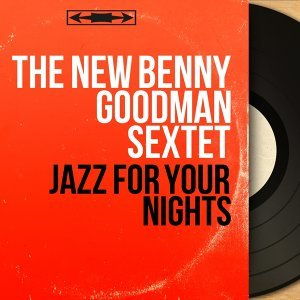 The New Benny Goodman Sextet 歌手頭像