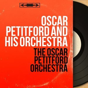 Oscar Petitford and His Orchestra 歌手頭像