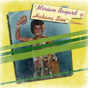 Miriam Bayard, Habana Son 歌手頭像