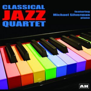 Michael Silverman and the Classical Jazz Quartet アーティスト写真