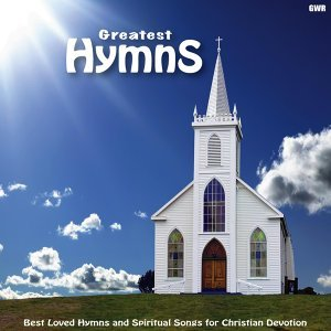 Greatest Hymns: Best Loved Hymns and Spiritual Songs for Christian Devotion 歌手頭像