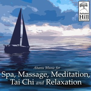 Ahanu Music for Spa, Massage, Meditation, Tai Chi and Relaxation アーティスト写真