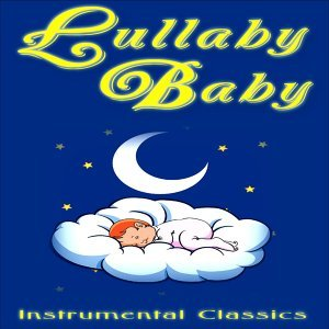 Lullaby Baby: Instrumental Classics 歌手頭像