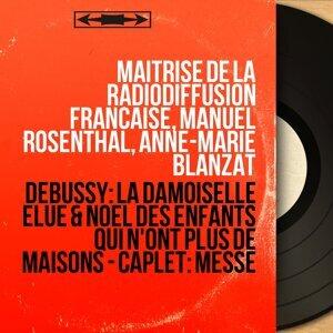 Maîtrise de la Radiodiffusion française, Manuel Rosenthal, Anne-Marie Blanzat 歌手頭像