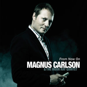 Magnus Carlson & The Moon Ray Quintet