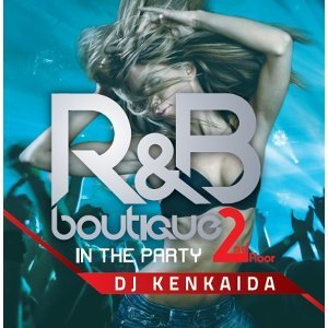 R&B Boutique - In The Party 2nd Floor (Mixed by DJ Kenkaida) 歌手頭像