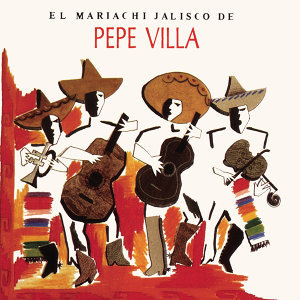Mariachi Jalisco De Pepe Villa 歌手頭像