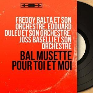 Freddy Balta et son orchestre, Edouard Duleu et son orchestre, Joss Baselli et son orchestre 歌手頭像