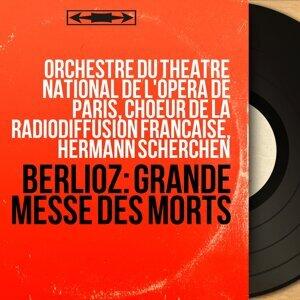 Orchestre du Théâtre national de l'Opéra de Paris, Choeur de la Radiodiffusion française, Hermann Scherchen 歌手頭像