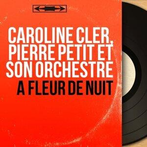 Caroline Cler, Pierre Petit et son orchestre 歌手頭像