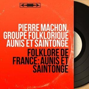 Pierre Machon, Groupe folklorique Aunis et Saintonge 歌手頭像