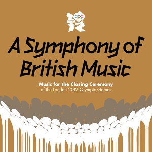 A Symphony Of British Music: Music For The Closing Ceremony Of The London 2012 Olympic Games 歌手頭像