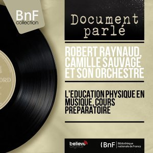 Robert Raynaud, Camille Sauvage et son orchestre 歌手頭像