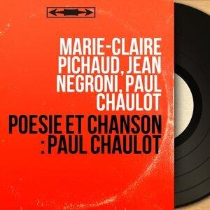Marie-Claire Pichaud, Jean Negroni, Paul Chaulot 歌手頭像