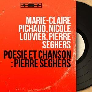 Marie-Claire Pichaud, Nicole Louvier, Pierre Seghers 歌手頭像