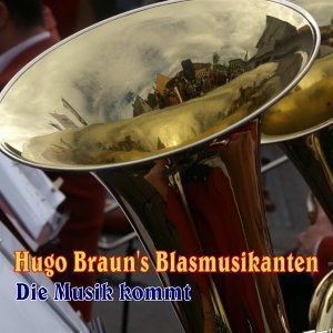 Hugo Braun's Blasmusikanten 歌手頭像