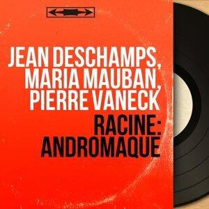 Jean Deschamps, Maria Mauban, Pierre Vaneck 歌手頭像