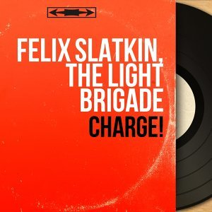 Félix Slatkin, The Light Brigade 歌手頭像