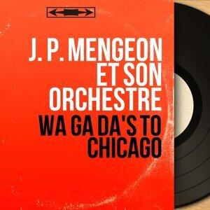 J. P. Mengeon et son orchestre 歌手頭像