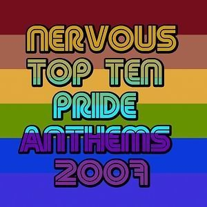NERVOUS TOP TEN PRIDE ANTHEMS 2007 歌手頭像