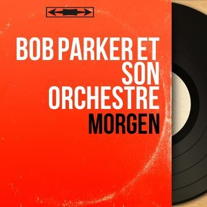 Bob Parker et son orchestre 歌手頭像