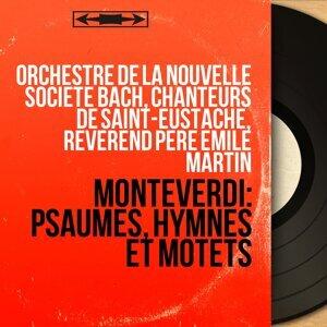 Orchestre de la nouvelle Société Bach, Chanteurs de Saint-Eustache, Révérend Père Emile Martin 歌手頭像