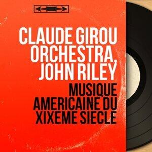 Claude Girou Orchestra, John Riley 歌手頭像
