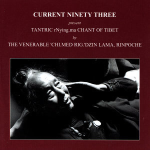 Current Ninety Three Presents The Venerable 'Chi.Med Rig.'Dzin Lama, Rinpoche 歌手頭像