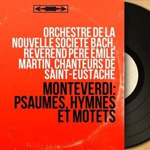 Orchestre de la nouvelle Société Bach, Révérend Père Emile Martin, Chanteurs de Saint-Eustache 歌手頭像