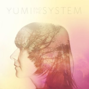 Yumi and the System
