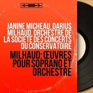 Janine Micheau, Darius Milhaud, Orchestre de la Société des concerts du Conservatoire 歌手頭像