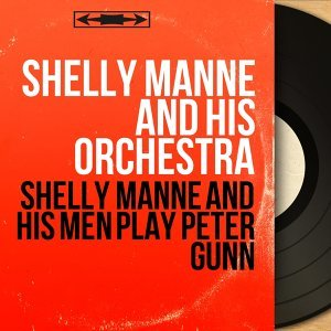 Shelly Manne and His Orchestra 歌手頭像