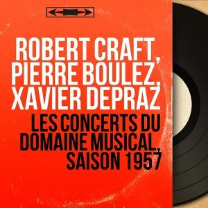Robert Craft, Pierre Boulez, Xavier Depraz 歌手頭像
