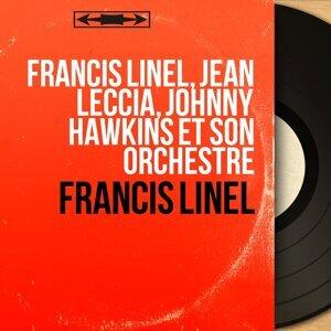 Francis Linel, Jean Leccia, Johnny Hawkins et son orchestre 歌手頭像