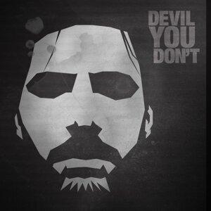 Devil You Don't 歌手頭像