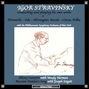 Igor Stravinsky With the Philharmonic Symphony Orchestra of New York and Woody Herman and the Woody Herman Orchestra and Joseph Szigeti 歌手頭像