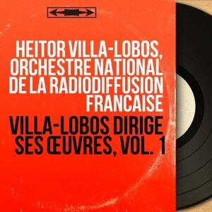 Heitor Villa-Lobos, Orchestre national de la Radiodiffusion française 歌手頭像