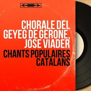 Chorale del Geyeg de Gerone, José Viader 歌手頭像