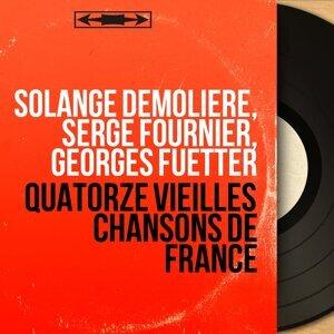 Solange Demolière, Serge Fournier, Georges Fuetter 歌手頭像
